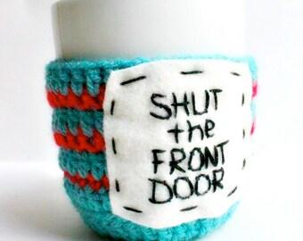 Mug Cozy Coffee Mug Tea Cup Shut the Front Door turquoise red stripe crochet cover