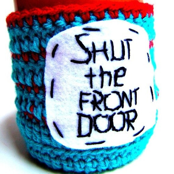 Meaning Of Shut The Front Door: Shut The Front Door Funny Coffee Mug Cozy Handmade By