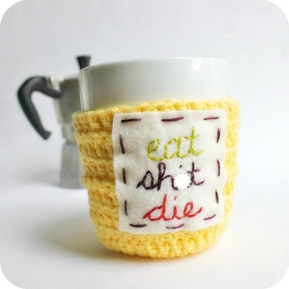Grumpy mug cozy coffee cozy tea cup yellow eat die pray love crochet handmade cover