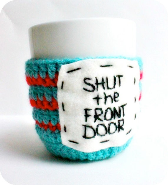 Mug Cozy Coffee Mug Tea Cup Shut the Front Door turquoise red stripe crochet cover