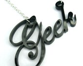 Geek is the New Cool- laser cut geek necklace in black FREE SHIPPING WORLDWIDE