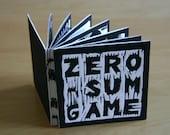 Zero Sum Game - hand printed and bound art book/zine