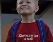 Kindergarten is cool- 1st, 2nd, 3rd, 4th, 5th, grade-  shirt Back to school, pre school, boy or girl