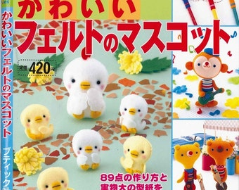 Handmade Adorable Felt Animals and Mascots - Japanese craft book