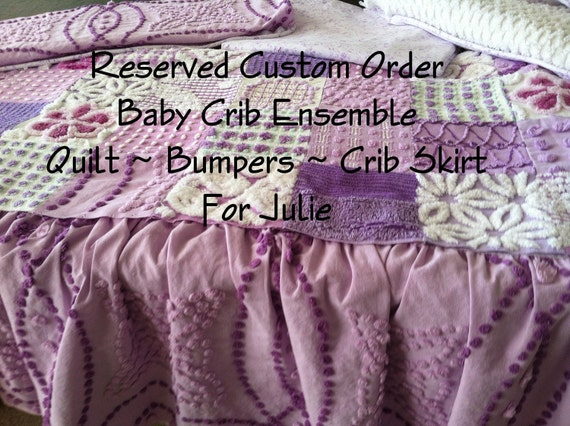 RESERVED CUSTOM ORDER for Julie - Crib size quilt, bumpers set, and crib bed-skirt all made from vintage chenille