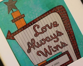 8 x 10 Love Always Wins retro sign print of mixed media art