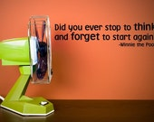 Vinyl Lettering - Did you ever stop to think and forget to start again. - 1605