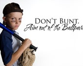 Vinyl Lettering -  Don't bunt, aim out of the ballpark. - 1614