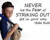Motivational  Vinyl Lettering Quote - Never let the fear of striking out get in your way  -   1628