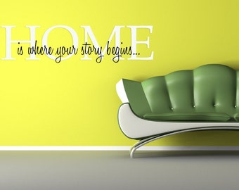 1506  - Vinyl Lettering  - Home Is where our story begins. -  2 colours