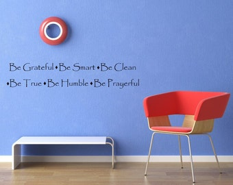 Vinyl Lettering - Be Grateful-Be smart-Be clean - Be true - Be humble - Be prayerful. - 1704