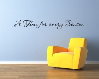 Vinyl Lettering Wall Decal - A Time for every Season -1803
