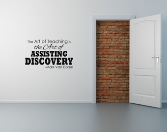 IDEAL TEACHER'S GIFT- 1904 -  The art of teaching is the art of assisting discovery.   Vinyl Decal