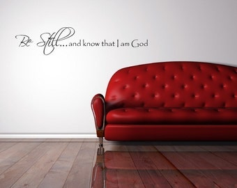 Vinyl Lettering Wall Decal  -  Be Still, and know that I am God. - 1701