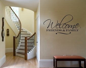 Vinyl Lettering  Decal- Welcome, friends and family. - 1505