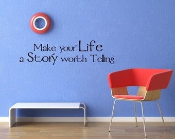 Vinyl Lettering - Make your life a story worth telling - 1602