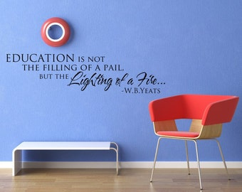 vinyl lettering decal education is not the filling of a pail but the lighting of a fire 1905