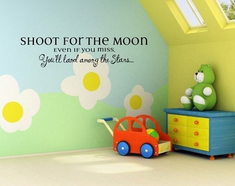 Vinyl Lettering Decal - Shoot for the moon, even if you miss you'll land among the stars. - 1329