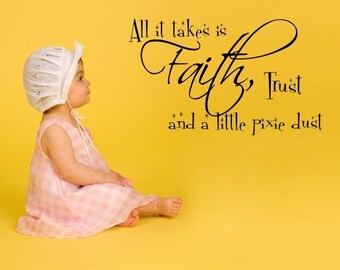 Vinyl Lettering   - All It takes is Faith.trust and a little pixie dust. - 1303