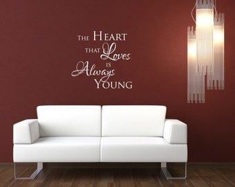 The heart that loves is always young - Design Divas vinyl wall art, sticker, gift, home decor,lettering, saying, 1212