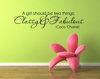 A girl should be two things, Classy & Fabulous-Design Divas Vinyl Lettering wall art, room decor, gift sticker, cling1623