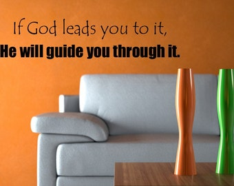 Vinyl Wall Decal - If God leads you to it, He will guide you through it. -Religious Quote-- -1711
