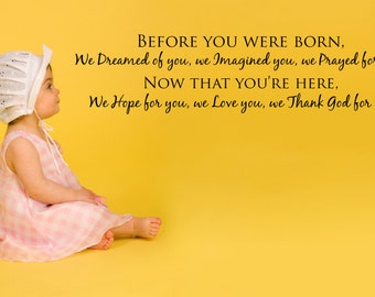 Before you were born we dreamed of you....Nursery Vinyl Wall  Lettering Decal Sticker.1319