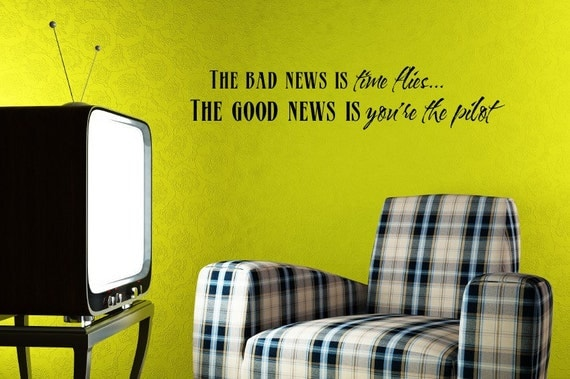 Vinyl Lettering Wall Decal -  The bad news is time flies, the good news is, you're the pilot - 1618