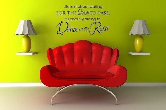 Vinyl Lettering Decal- Life isn't about waiting for the storm to pass, it's about learning to dance in the rain. - 1609