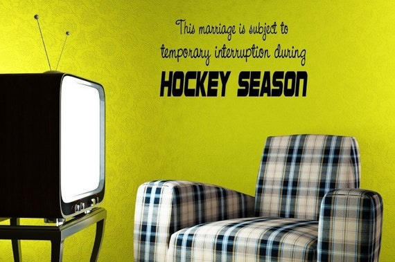 Vinyl Lettering - This marriage is subject to temporary interruption during hockey season. -1007