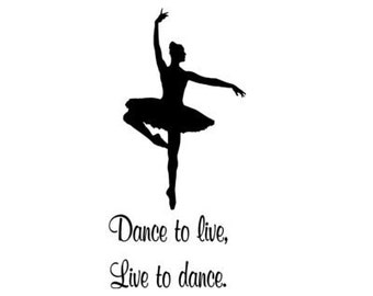 Ballerina decal-Quote decal-Ballerina sticker-Quote sticker-Vinyl wall decal-17 X 39 inches