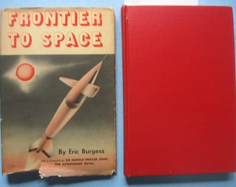 1956 Rocket Space Travel Speculation, Eric Burgess, Pioneer Probes, Illustrated Hardcover with Dust Jacket
