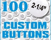 100 Custom Pin Back Buttons for Weddings, Partys and more.