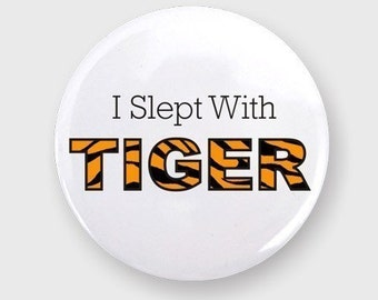 Golf Button, I Slept With Tiger Pinback Button