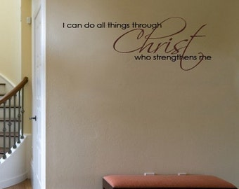 I can do all things through Christ who strengthens me   Vinyl Wall Quote