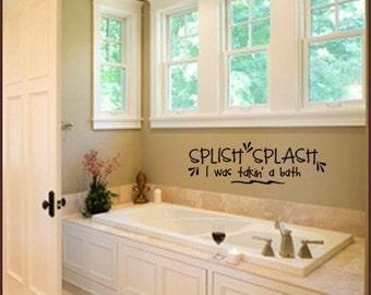 SPLISH SPLASH I Was Takin A Bath Vinyl Wall Quote Decal