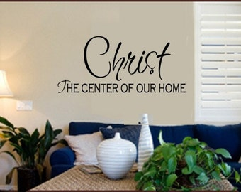 SCRIPTURE Wall Decal CHRIST is the CENTER of our Home