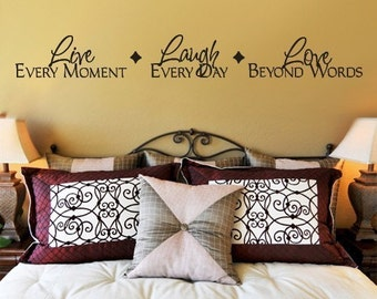 Wall Decal LIVE every moment   LAUGH every day  LOVE beyond words  Extra Large vinyl decal quote