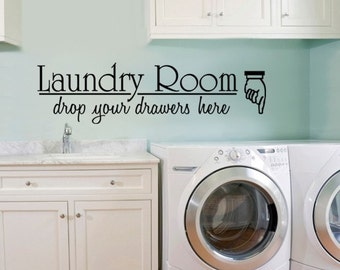 Vinyl WALL DECAL LARGE Laundry Room Drop Your DrawersArt Room Decor Quote Sign Bathroom Quote Sticker