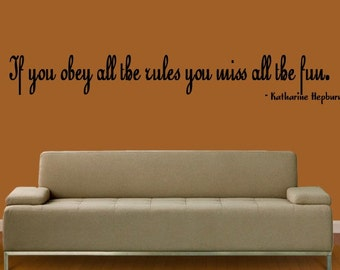 K Hepburn  VINYL WALL Decal If you obey all the rules you miss all the fun  Extra Large Wall Quote