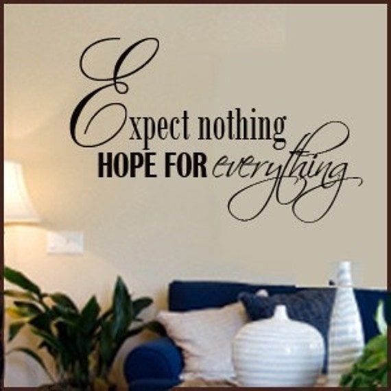 WALL DECALl Expect Nothing Hope for Everything