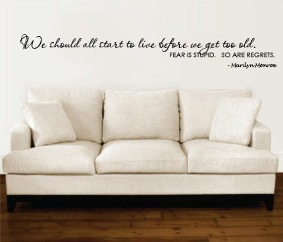 MARILYN MONROE   WE SHOULD ALL START TO LIVE BEFORE WE GET OLD Vinyl Wall Quote LARGE 60x8