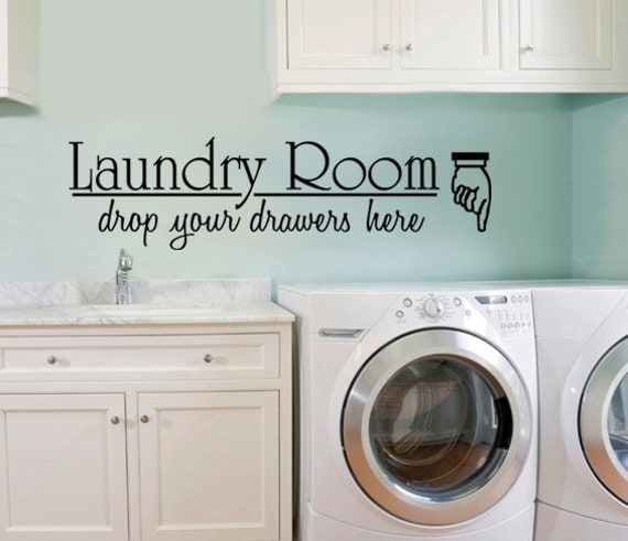 Wall Decal Laundry Room Drop Your Drawers Vinyl Wall Decal