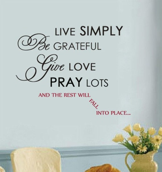 VINYL WALL DECAL Live Simply Be Grateful Give Love Pray Lots