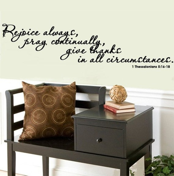 SCRIPTURE VERSE Vinyl Wall Decal Quote Art Decor  Rejoice always, pray continually, give thanks in all circumstances
