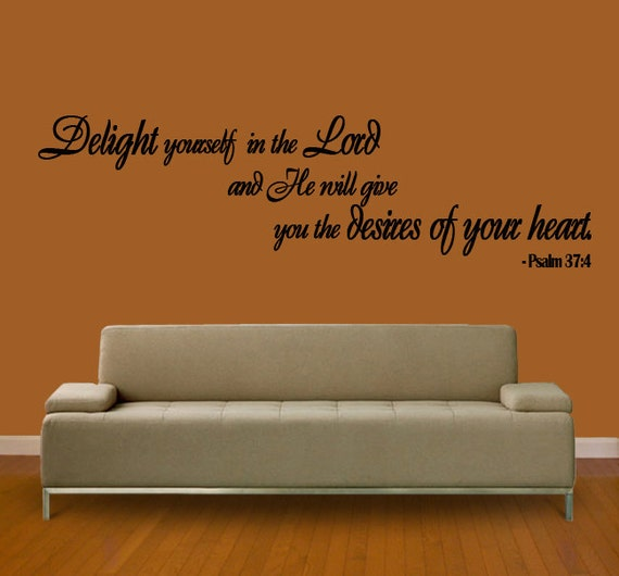 Scripture Wall Quote Decal  Delight Yourself in the Lord .. PSALM Scripture Vinyl Wall Decal EXTRA LARGE Art Decor Quote Sign Verse