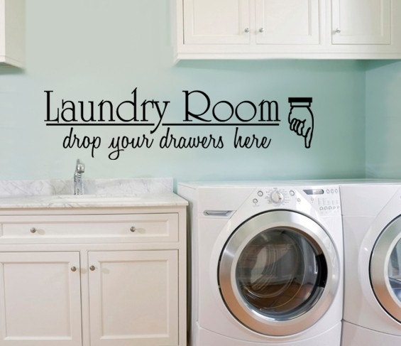 Laundry room drop your drawers here vinyl wall decal - Laundry room wall decor ...