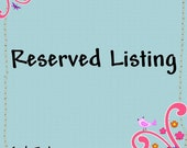 Reserved listing for MOLLYSCUSTOMDESIGNS