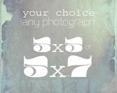 Your choice, any photograph 5x5 or 5x7
