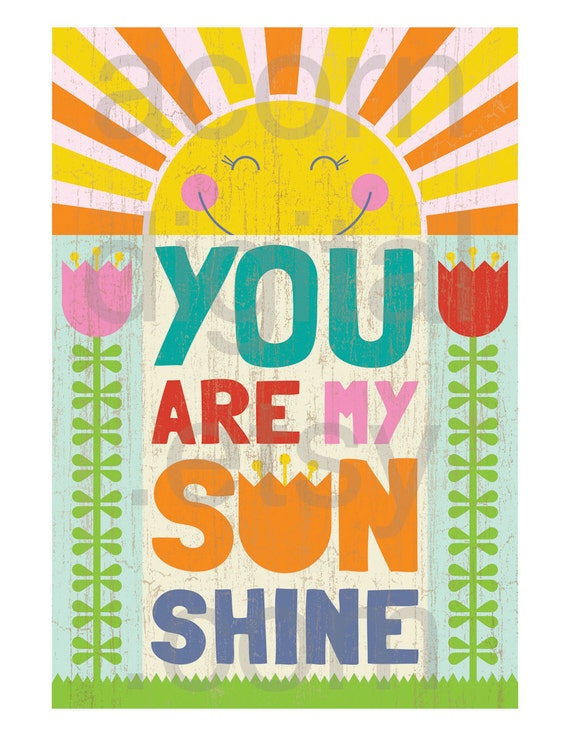 You Are My Sunshine -  Printable Poster / Illustration